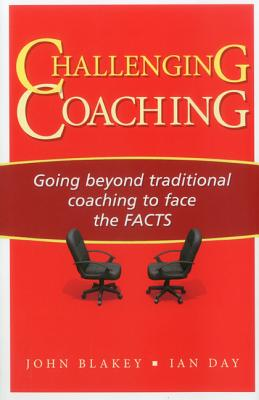 Challenging Coaching By Blakey, John/ Day, Ian